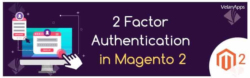 2 Factor Authentication in Magento 2