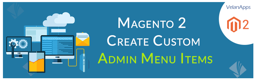 Magento 2 Create Custom Admin Menu Items