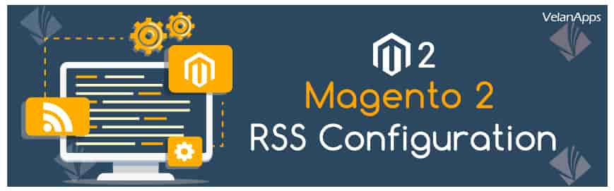 Magento 2 RSS Configuration