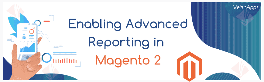 Enabling Advanced Reporting in Magento 2