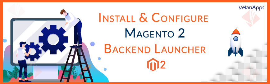 Install & Configure Magento 2 Backend Launcher