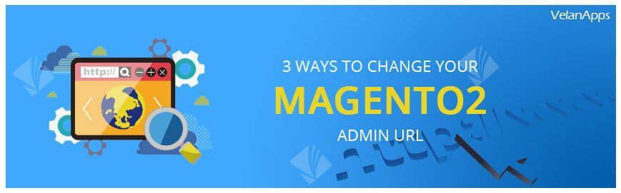 3 Ways To Change Your Magento 2 Admin URL