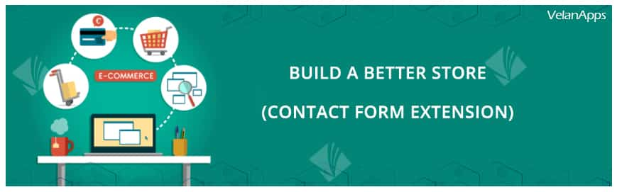 Build a better store with – Magento Contact Form Extension