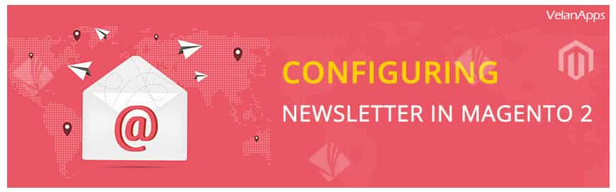 How to Configure Newsletter in Magento 2