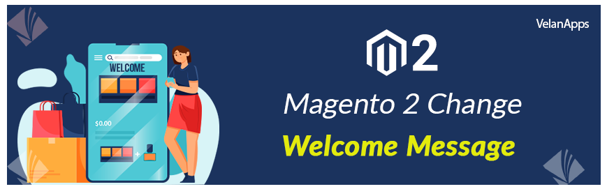 Magento 2 Change Welcome Message