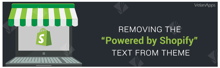 "Removing the ""Powered by Shopify"" Text from Theme"