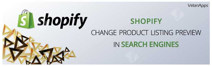 Shopify - Change Product Listing Preview in Search Engines