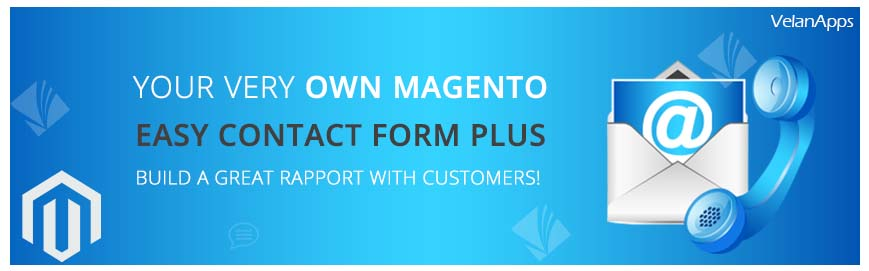 Your very Own Magento Easy Contact Form Plus - Build a Great Rapport with Customers!
